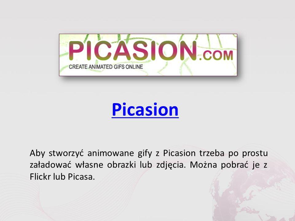 Picasion Aby stworzyć animowane gify z Picasion trzeba po prostu załadować własne obrazki lub zdjęcia.