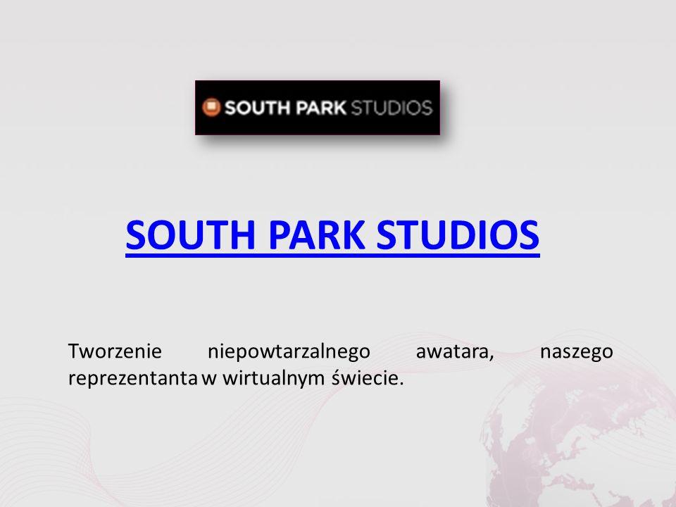 SOUTH PARK STUDIOS Tworzenie niepowtarzalnego awatara, naszego reprezentanta w wirtualnym świecie.