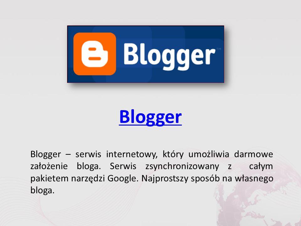 Blogger Blogger – serwis internetowy, który umożliwia darmowe założenie bloga.