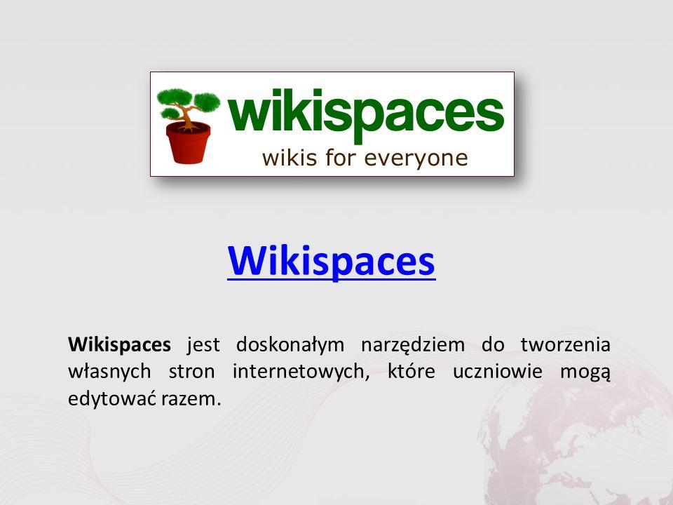 Wikispaces Wikispaces jest doskonałym narzędziem do tworzenia własnych stron internetowych, które uczniowie mogą edytować razem.