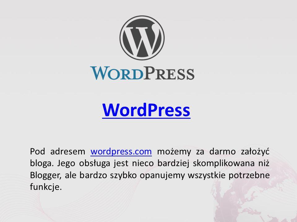 WordPress Pod adresem wordpress.com możemy za darmo założyć bloga.