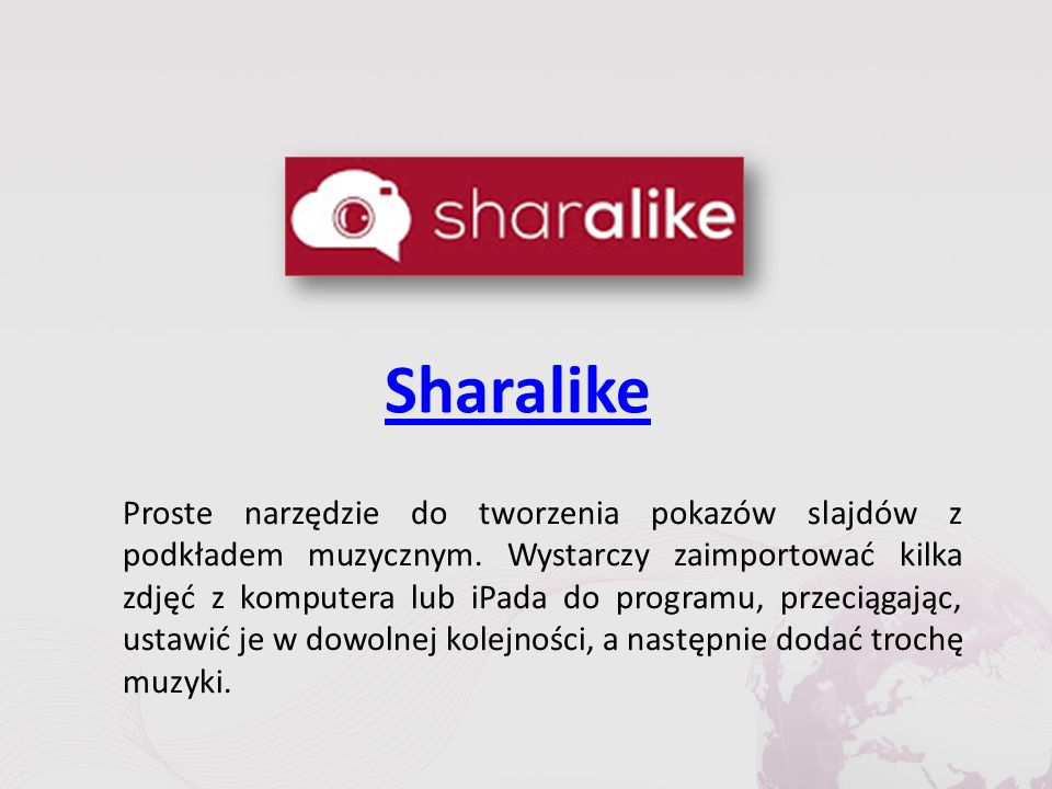 Sharalike Proste narzędzie do tworzenia pokazów slajdów z podkładem muzycznym.