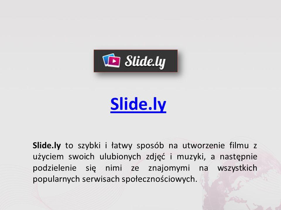 Slide.ly Slide.ly to szybki i łatwy sposób na utworzenie filmu z użyciem swoich ulubionych zdjęć i muzyki, a następnie podzielenie się nimi ze znajomymi na wszystkich popularnych serwisach społecznościowych.