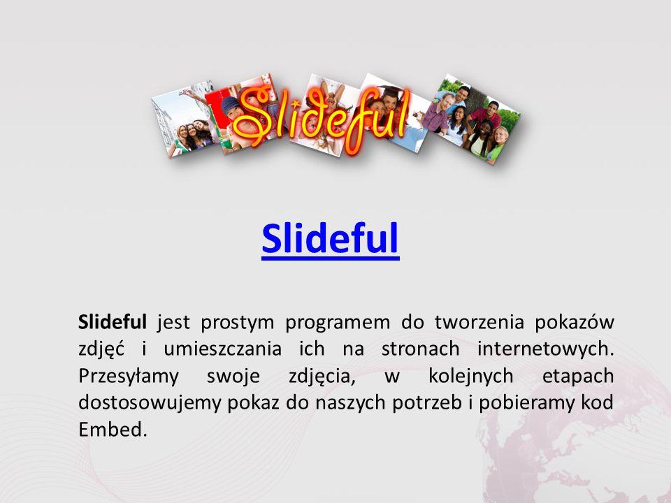 Slideful Slideful jest prostym programem do tworzenia pokazów zdjęć i umieszczania ich na stronach internetowych.