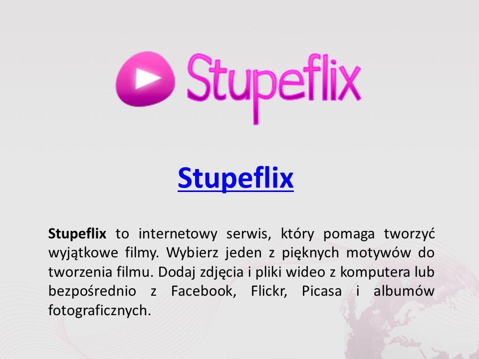 Stupeflix Stupeflix to internetowy serwis, który pomaga tworzyć wyjątkowe filmy.