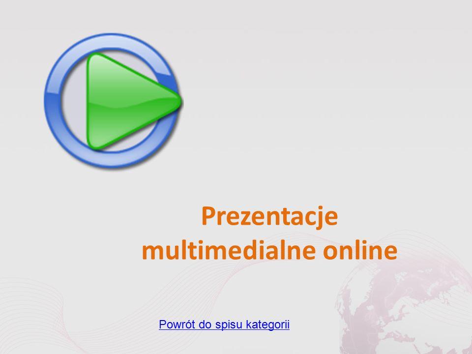 Prezentacje multimedialne online Powrót do spisu kategorii