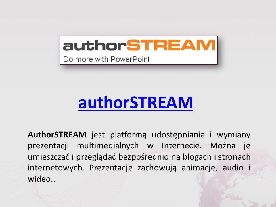 authorSTREAM AuthorSTREAM jest platformą udostępniania i wymiany prezentacji multimedialnych w Internecie.