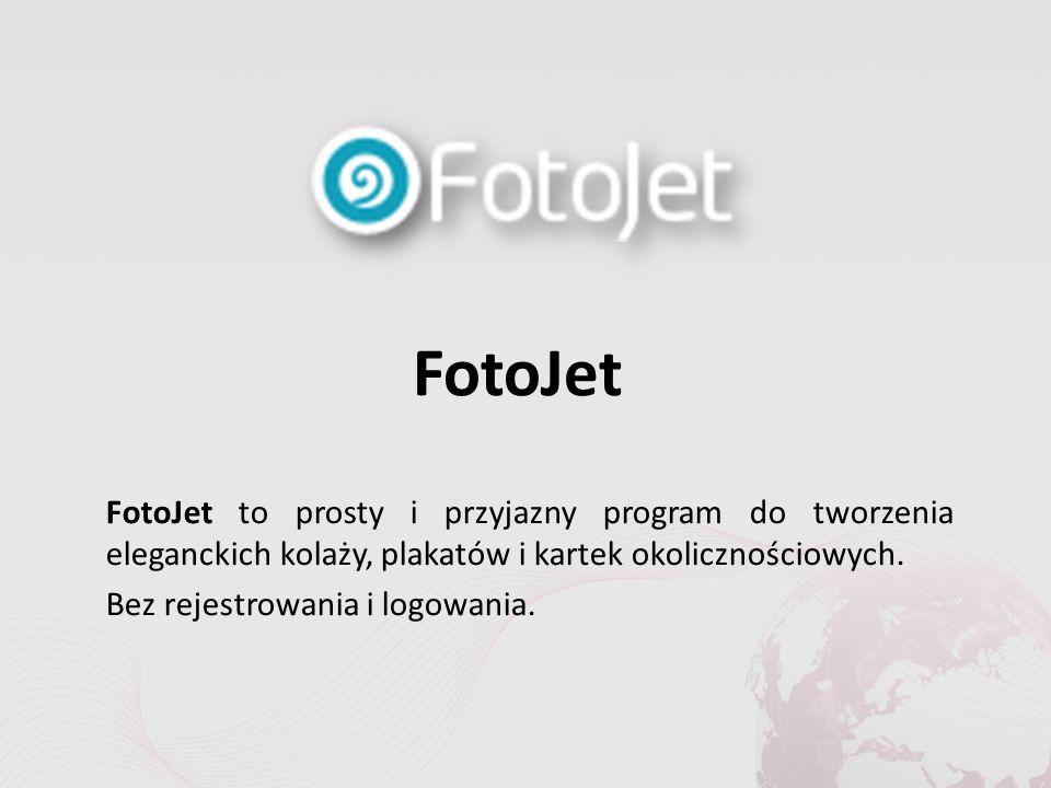 FotoJet FotoJet to prosty i przyjazny program do tworzenia eleganckich kolaży, plakatów i kartek okolicznościowych.