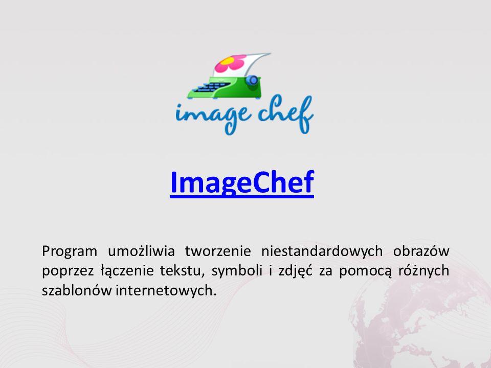 ImageChef Program umożliwia tworzenie niestandardowych obrazów poprzez łączenie tekstu, symboli i zdjęć za pomocą różnych szablonów internetowych.