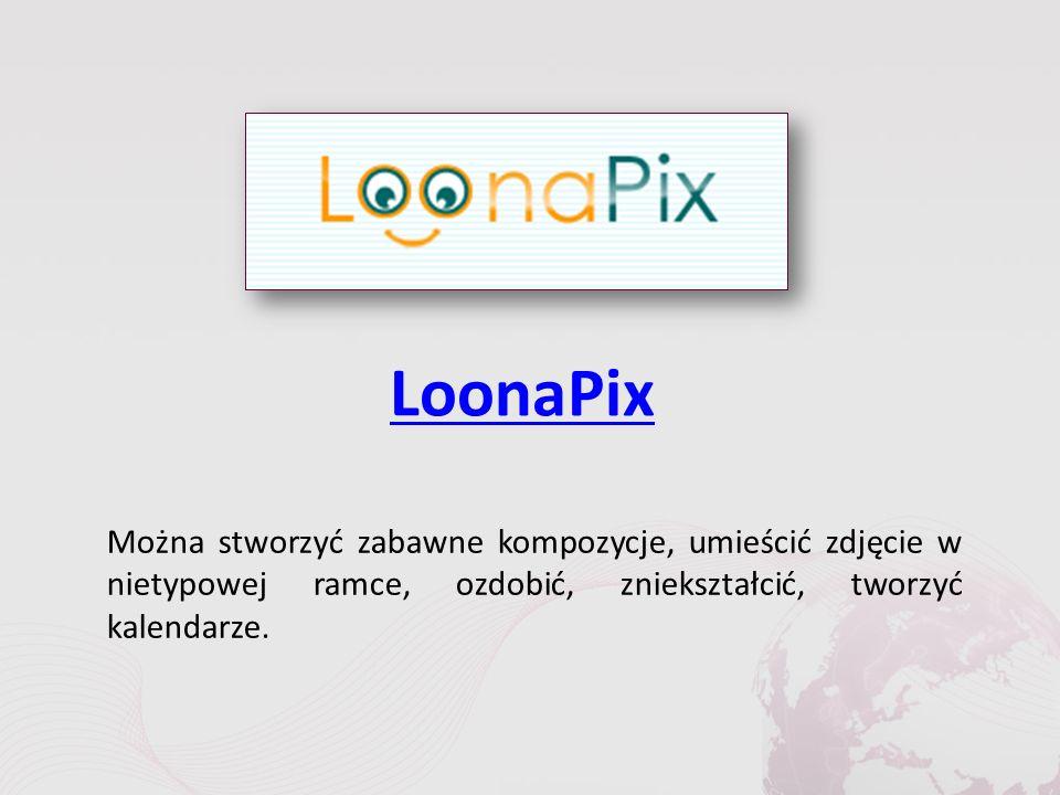 LoonaPix Można stworzyć zabawne kompozycje, umieścić zdjęcie w nietypowej ramce, ozdobić, zniekształcić, tworzyć kalendarze.