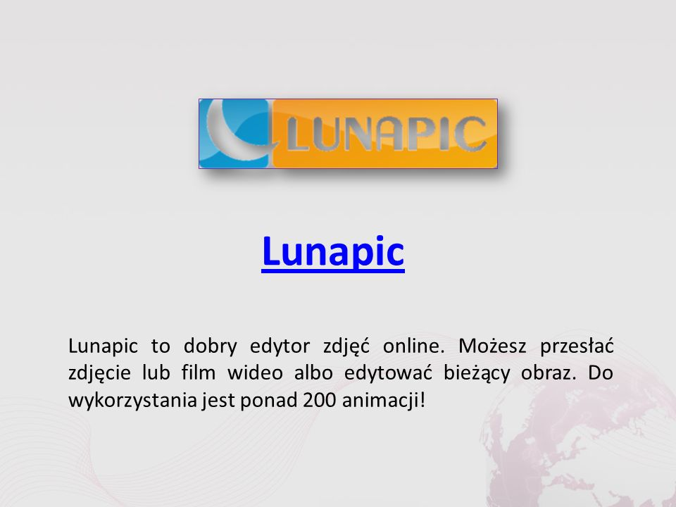 Lunapic Lunapic to dobry edytor zdjęć online.