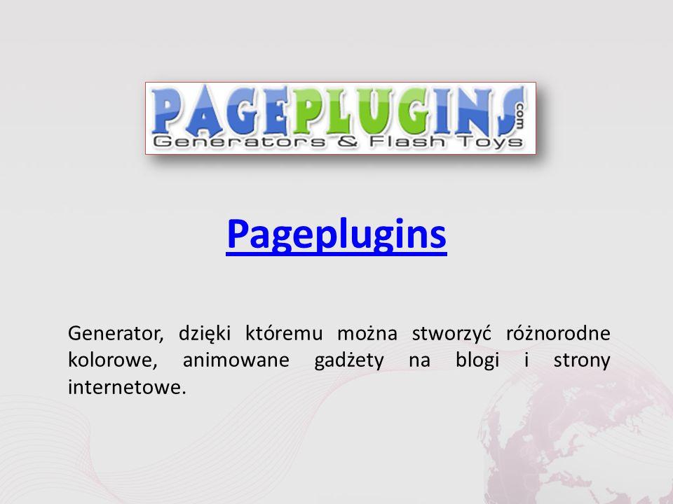 Pageplugins Generator, dzięki któremu można stworzyć różnorodne kolorowe, animowane gadżety na blogi i strony internetowe.