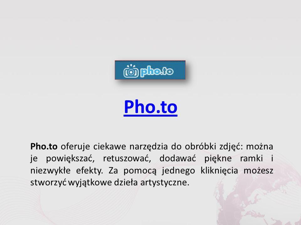 Pho.to Pho.to oferuje ciekawe narzędzia do obróbki zdjęć: można je powiększać, retuszować, dodawać piękne ramki i niezwykłe efekty.