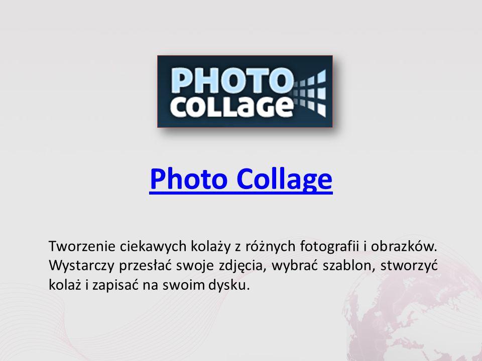Photo Collage Tworzenie ciekawych kolaży z różnych fotografii i obrazków.