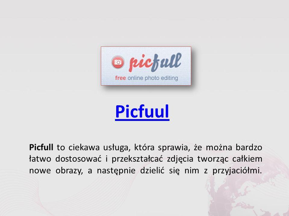 Picfuul Picfull to ciekawa usługa, która sprawia, że można bardzo łatwo dostosować i przekształcać zdjęcia tworząc całkiem nowe obrazy, a następnie dzielić się nim z przyjaciółmi.