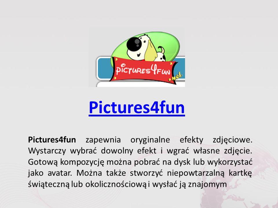 Pictures4fun Pictures4fun zapewnia oryginalne efekty zdjęciowe.
