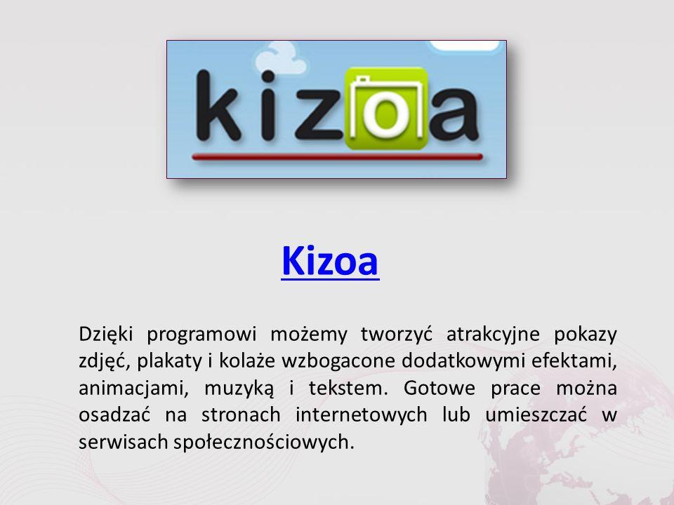 Kizoa Dzięki programowi możemy tworzyć atrakcyjne pokazy zdjęć, plakaty i kolaże wzbogacone dodatkowymi efektami, animacjami, muzyką i tekstem.