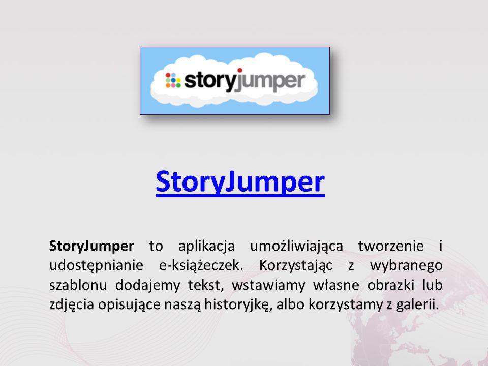 StoryJumper StoryJumper to aplikacja umożliwiająca tworzenie i udostępnianie e-książeczek.