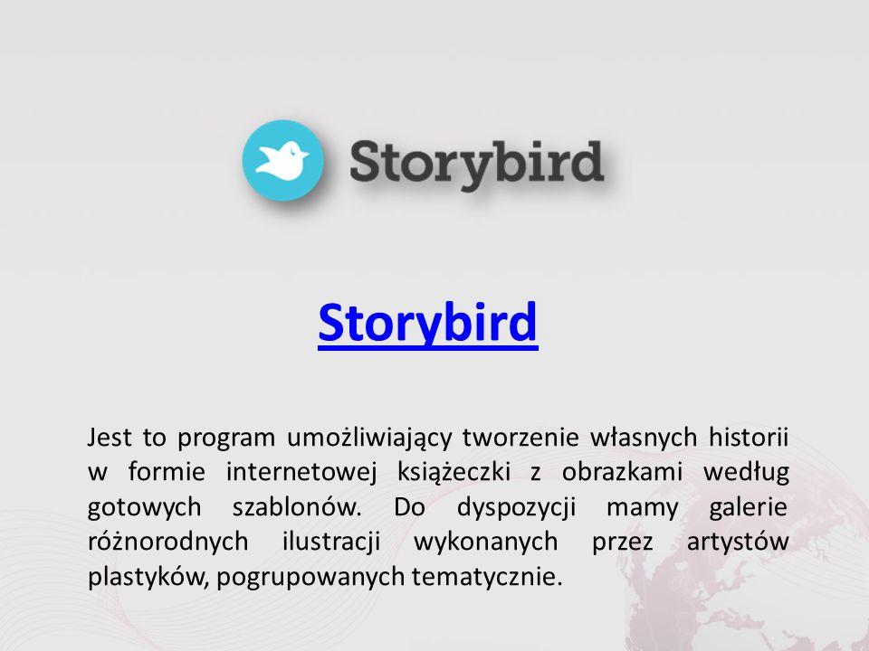 Storybird Jest to program umożliwiający tworzenie własnych historii w formie internetowej książeczki z obrazkami według gotowych szablonów.