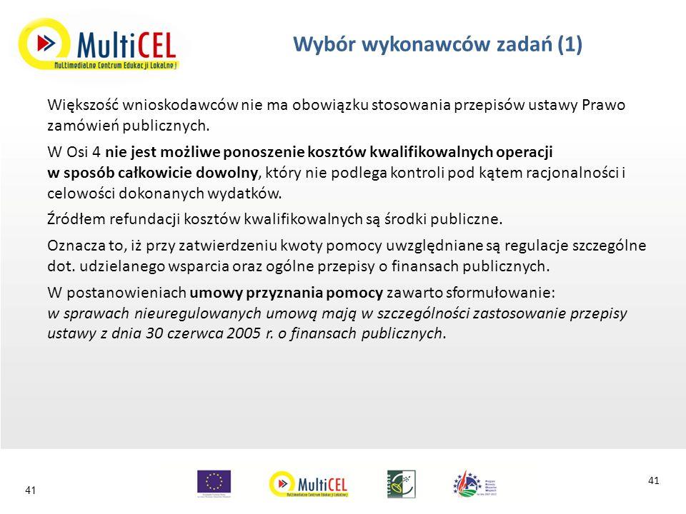 Wybór wykonawców zadań (1) Większość wnioskodawców nie ma obowiązku stosowania przepisów ustawy Prawo zamówień publicznych.