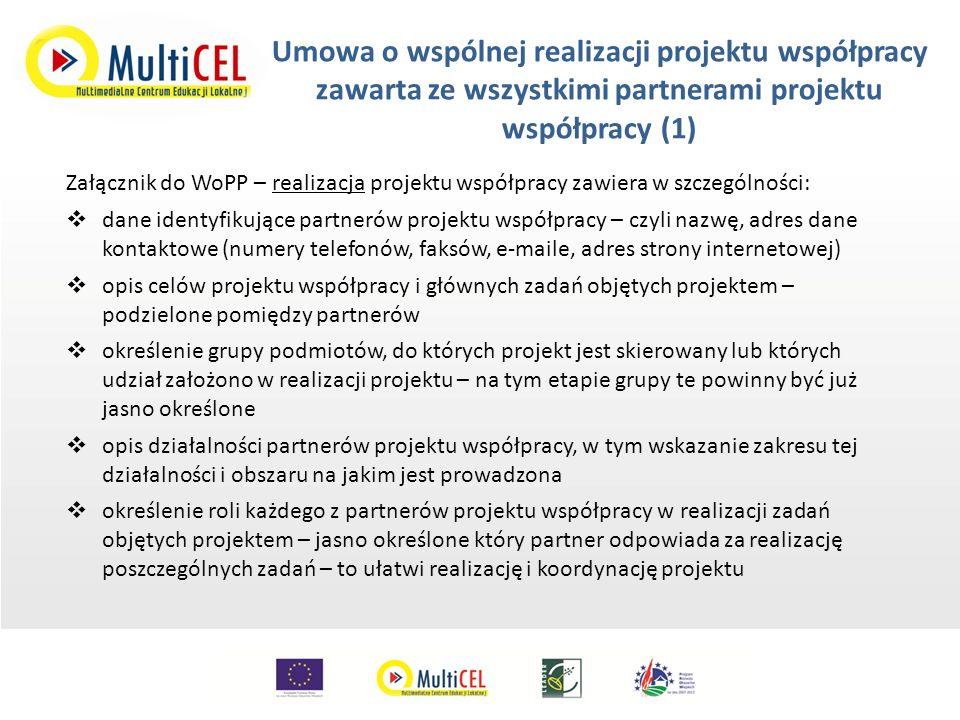 Zastąpienie, wycofanie się, włączenie partnera do projektu współpracy (2)  Zastąpienie, wycofanie się bądź włączenie się nowego partnera do projektu współpracy nie może powodować zwiększenia przyznanej kwoty pomocy.