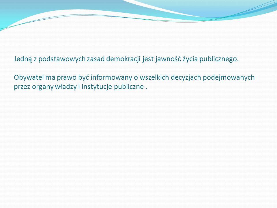 W myśl Konstytucji RP Art. 61 z prawa do informacji publicznej może skorzystać każdy obywatel.