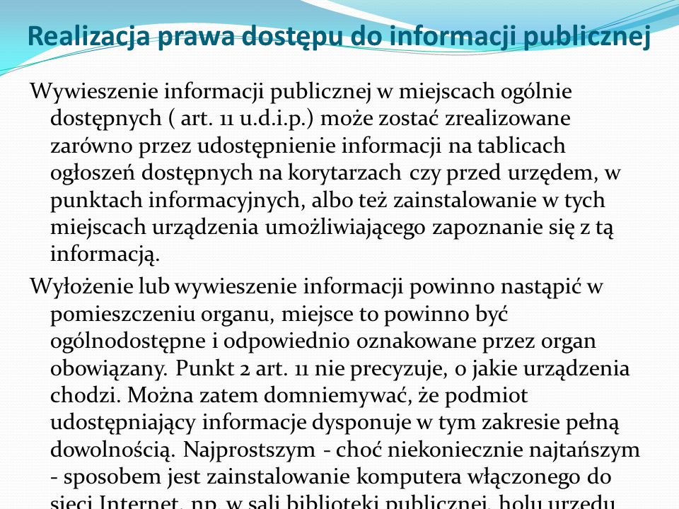 Realizacja prawa dostępu do informacji publicznej Wywieszenie informacji publicznej w miejscach ogólnie dostępnych ( art.
