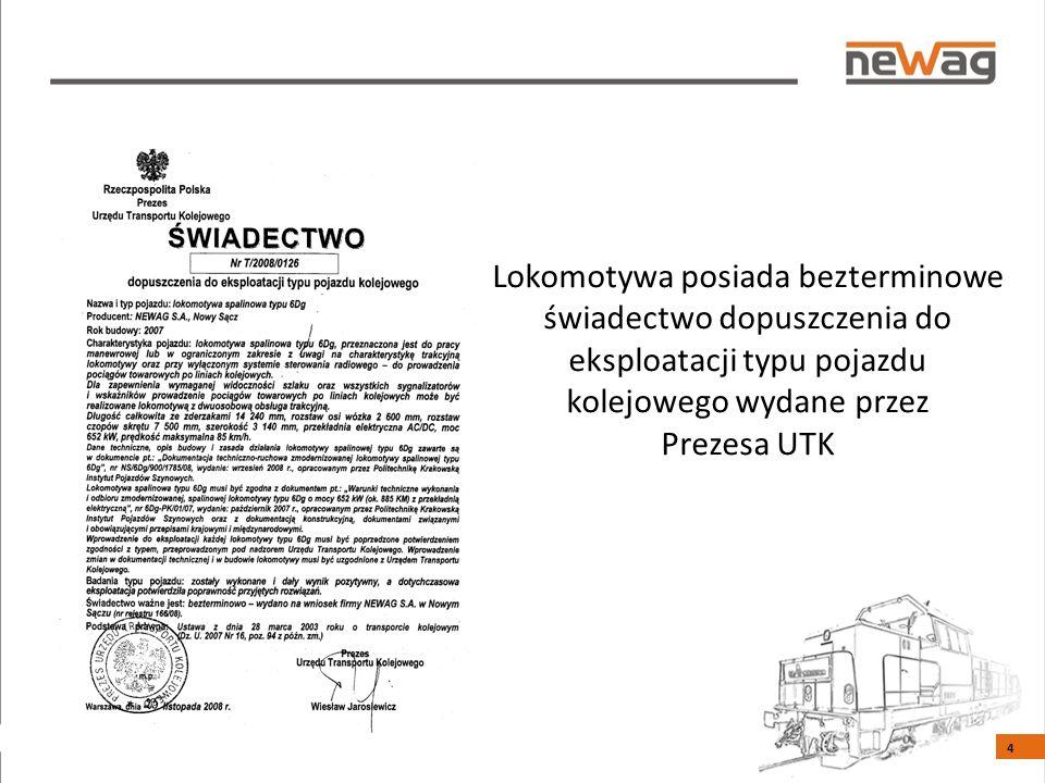 Lokomotywa posiada bezterminowe świadectwo dopuszczenia do eksploatacji typu pojazdu kolejowego wydane przez Prezesa UTK 4