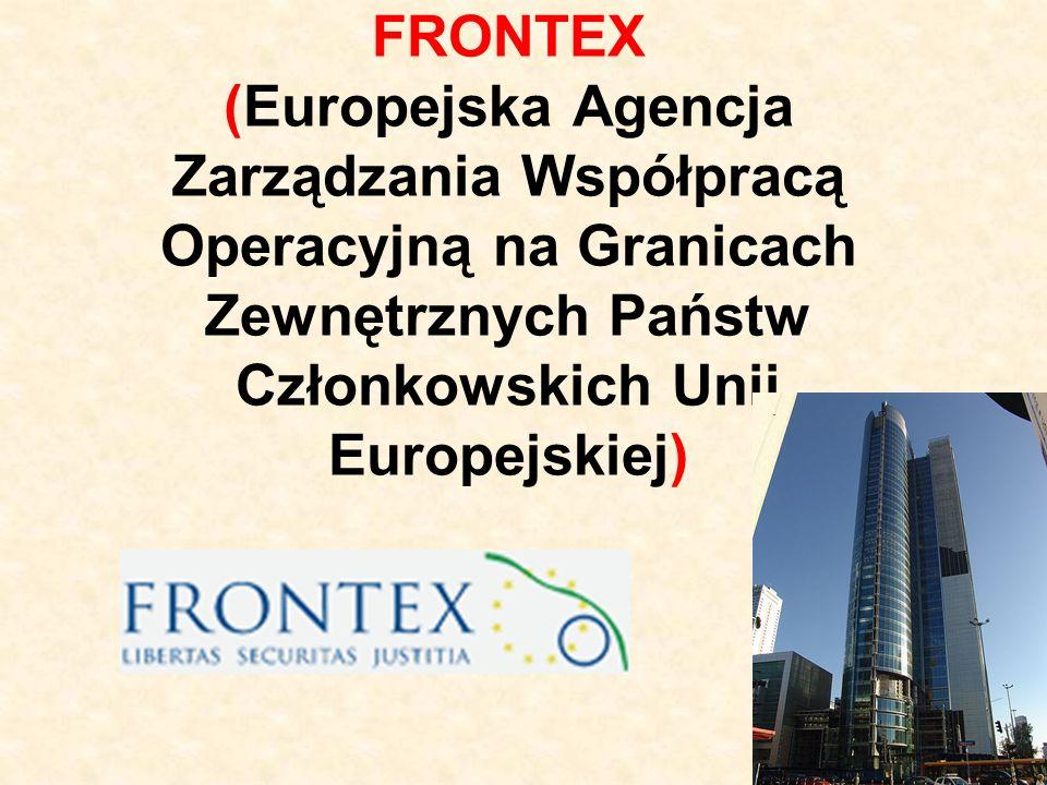 FRONTEX (Europejska Agencja Zarządzania Współpracą Operacyjną na Granicach Zewnętrznych Państw Członkowskich Unii Europejskiej)
