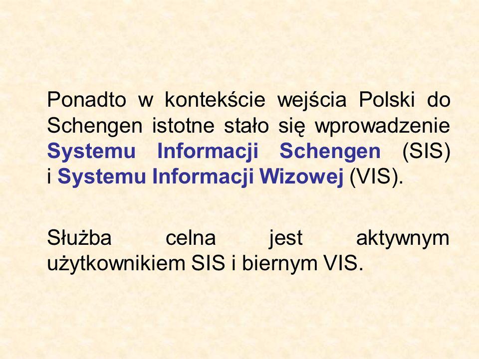Ponadto w kontekście wejścia Polski do Schengen istotne stało się wprowadzenie Systemu Informacji Schengen (SIS) i Systemu Informacji Wizowej (VIS). S