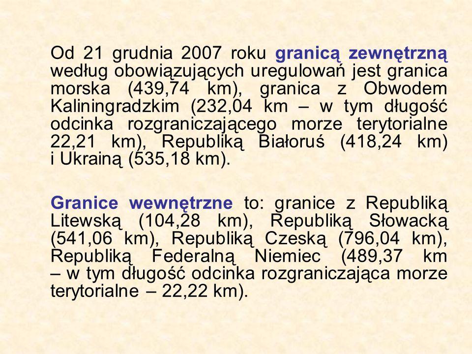 Od 21 grudnia 2007 roku granicą zewnętrzną według obowiązujących uregulowań jest granica morska (439,74 km), granica z Obwodem Kaliningradzkim (232,04 km – w tym długość odcinka rozgraniczającego morze terytorialne 22,21 km), Republiką Białoruś (418,24 km) i Ukrainą (535,18 km).