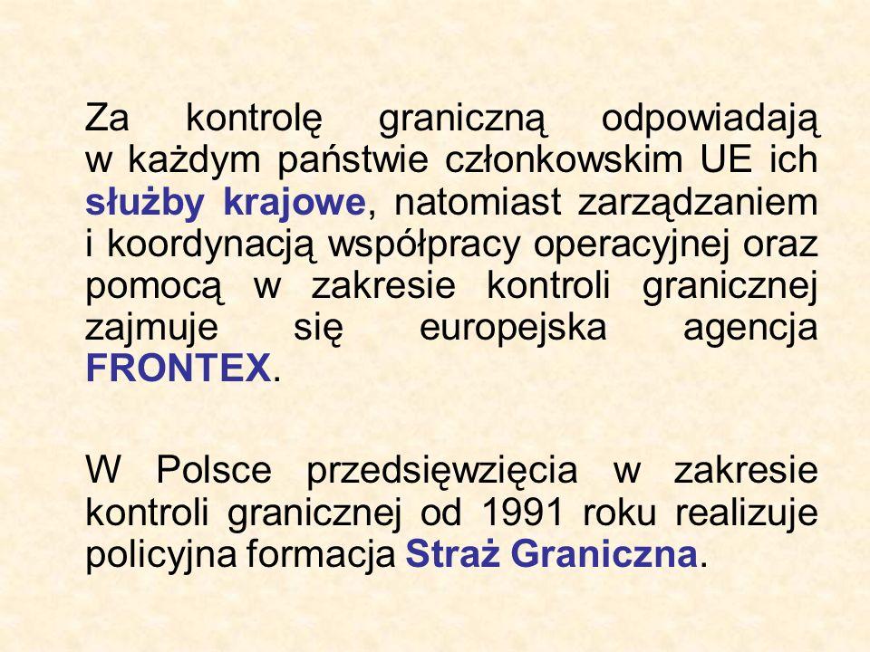 Za kontrolę graniczną odpowiadają w każdym państwie członkowskim UE ich służby krajowe, natomiast zarządzaniem i koordynacją współpracy operacyjnej or