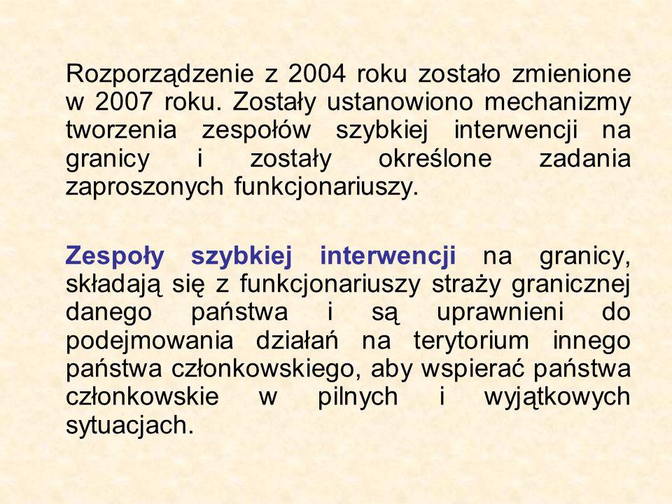 Rozporządzenie z 2004 roku zostało zmienione w 2007 roku. Zostały ustanowiono mechanizmy tworzenia zespołów szybkiej interwencji na granicy i zostały