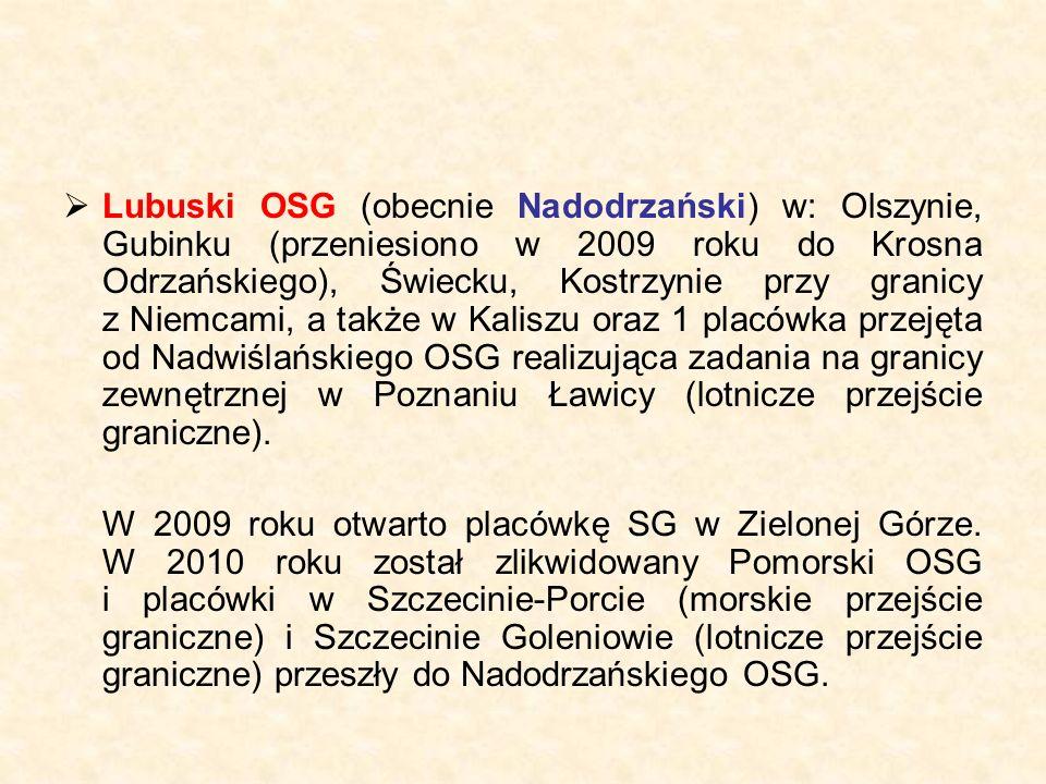  Lubuski OSG (obecnie Nadodrzański) w: Olszynie, Gubinku (przeniesiono w 2009 roku do Krosna Odrzańskiego), Świecku, Kostrzynie przy granicy z Niemca