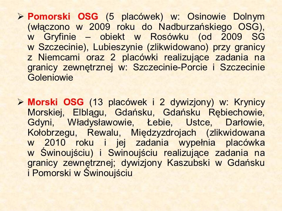  Pomorski OSG (5 placówek) w: Osinowie Dolnym (włączono w 2009 roku do Nadburzańskiego OSG), w Gryfinie – obiekt w Rosówku (od 2009 SG w Szczecinie),