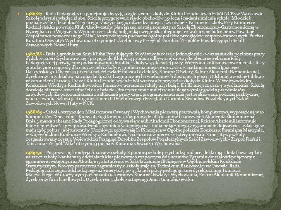 1986/87 - Rada Pedagogiczna podejmuje decyzję o zgłoszeniu szkoły do Klubu Przodujących Szkół NCPS w Warszawie. Szkołę wizytują władze klubu. Szkoła p