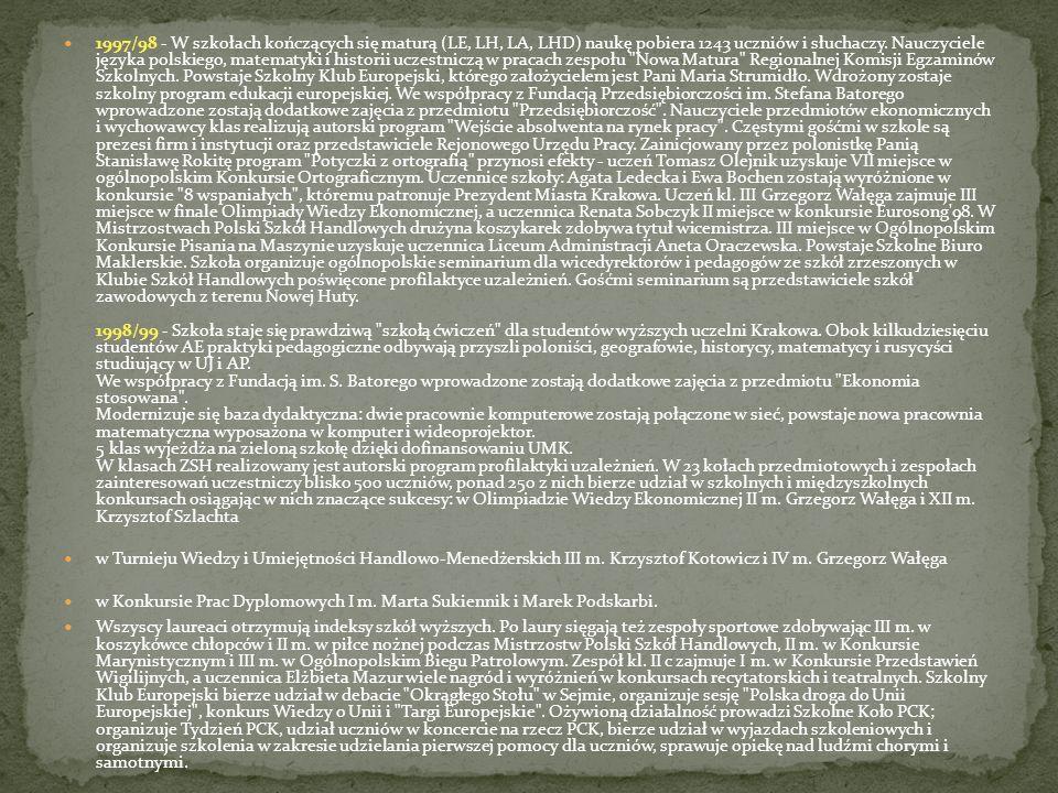 1997/98 - W szkołach kończących się maturą (LE, LH, LA, LHD) naukę pobiera 1243 uczniów i słuchaczy. Nauczyciele języka polskiego, matematyki i histor