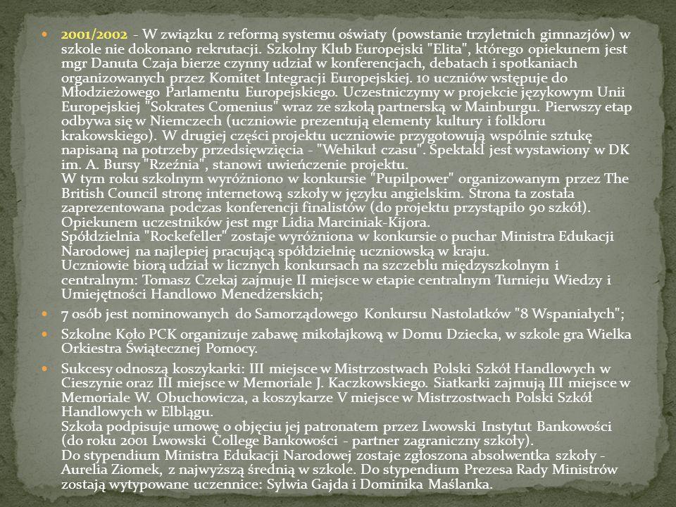 2001/2002 - W związku z reformą systemu oświaty (powstanie trzyletnich gimnazjów) w szkole nie dokonano rekrutacji. Szkolny Klub Europejski