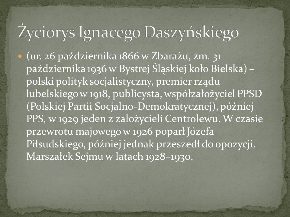 (ur. 26 października 1866 w Zbarażu, zm. 31 października 1936 w Bystrej Śląskiej koło Bielska) – polski polityk socjalistyczny, premier rządu lubelski