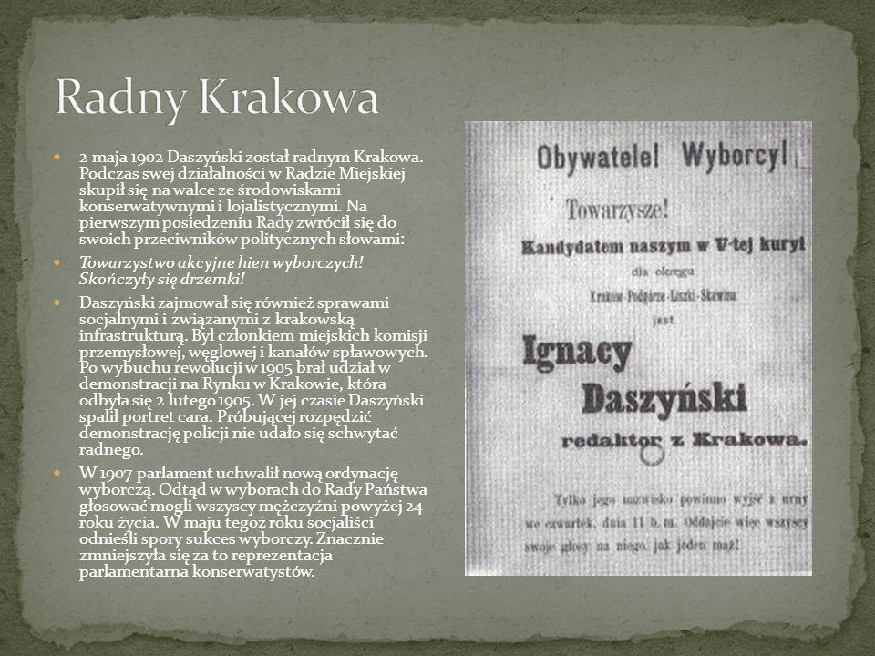 2 maja 1902 Daszyński został radnym Krakowa. Podczas swej działalności w Radzie Miejskiej skupił się na walce ze środowiskami konserwatywnymi i lojali