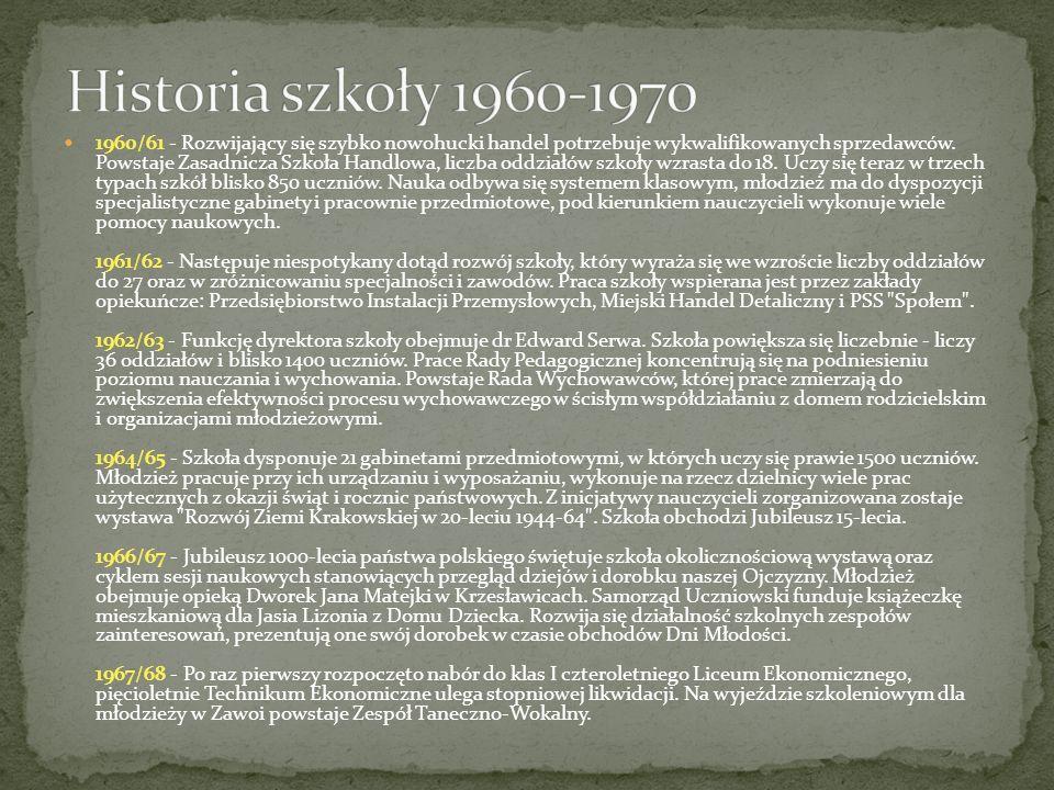 1960/61 - Rozwijający się szybko nowohucki handel potrzebuje wykwalifikowanych sprzedawców. Powstaje Zasadnicza Szkoła Handlowa, liczba oddziałów szko