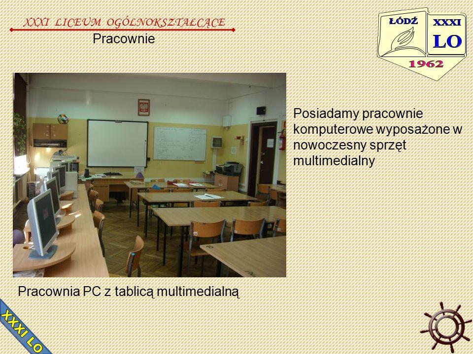 Pracownie XXXI LICEUM OGÓLNOKSZTAŁCĄCE Posiadamy pracownie komputerowe wyposażone w nowoczesny sprzęt multimedialny Pracownia PC z tablicą multimedialną