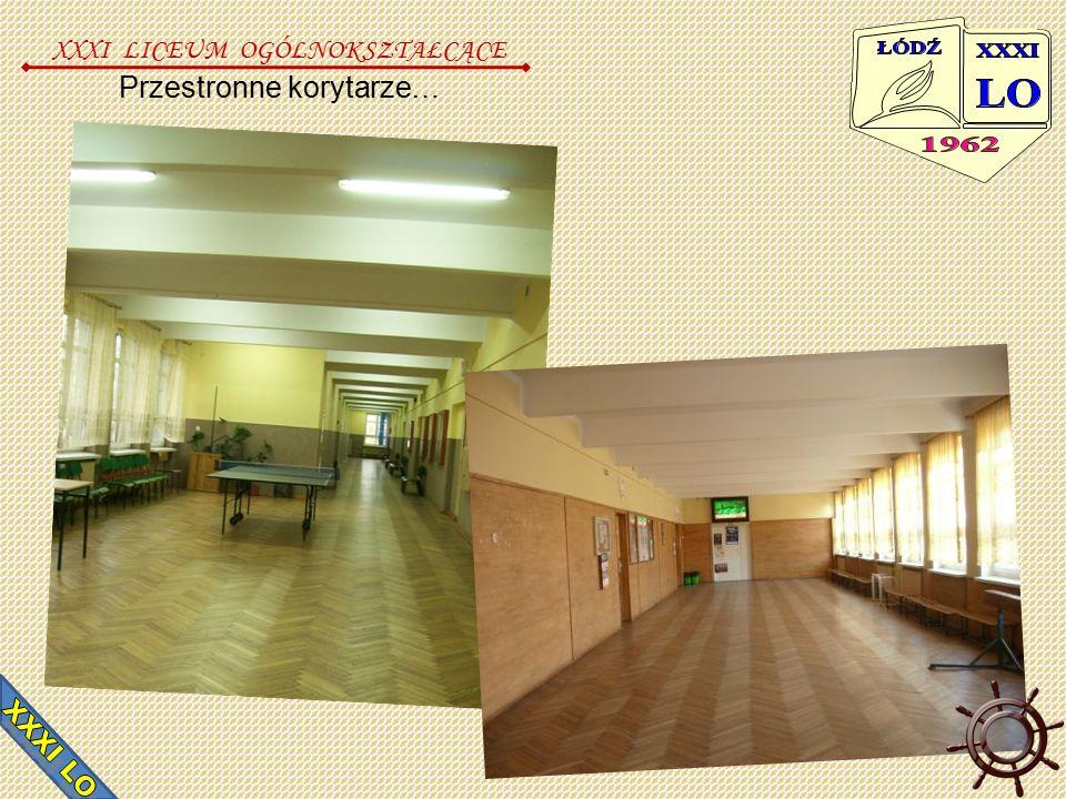 Przestronne korytarze… XXXI LICEUM OGÓLNOKSZTAŁCĄCE