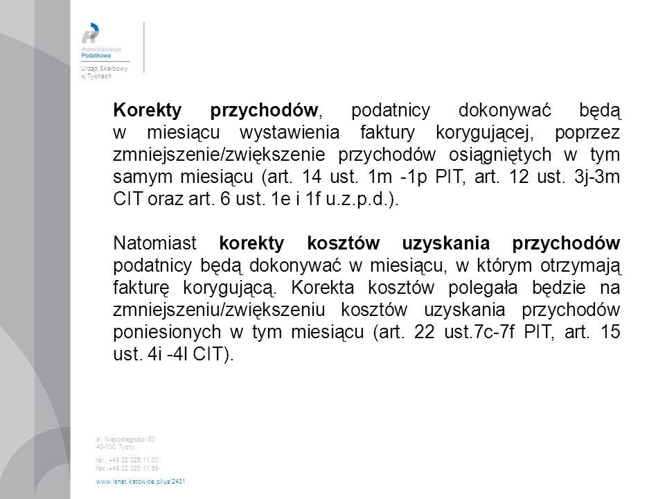 Urząd Skarbowy w Tychach al. Niepodległości 60 43-100 Tychy tel.: +48 32 325 11 00 fax :+48 32 325 11 59 www.isnet.katowice.pl/us/2431 Korekty przycho