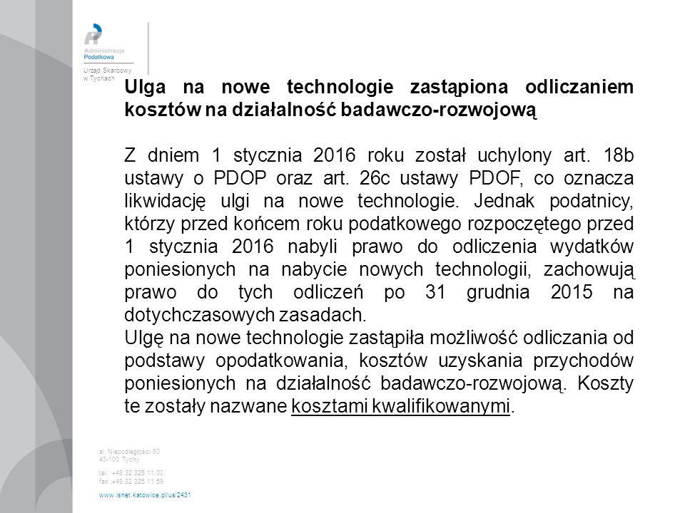 Urząd Skarbowy w Tychach al. Niepodległości 60 43-100 Tychy tel.: +48 32 325 11 00 fax :+48 32 325 11 59 www.isnet.katowice.pl/us/2431 Ulga na nowe te