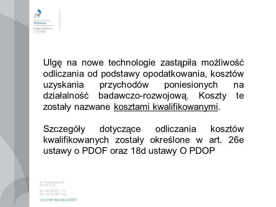 Urząd Skarbowy w Tychach al. Niepodległości 60 43-100 Tychy tel.: +48 32 325 11 00 fax :+48 32 325 11 59 www.isnet.katowice.pl/us/2431 Ulgę na nowe te