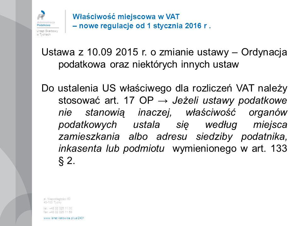 Urząd Skarbowy w Tychach al. Niepodległości 60 43-100 Tychy tel.: +48 32 325 11 00 fax :+48 32 325 11 59 www.isnet.katowice.pl/us/2431 Ustawa z 10.09