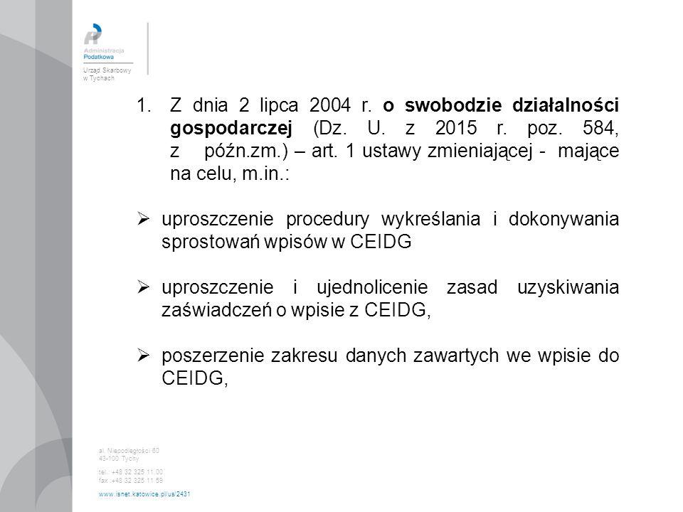 Urząd Skarbowy w Tychach al. Niepodległości 60 43-100 Tychy tel.: +48 32 325 11 00 fax :+48 32 325 11 59 www.isnet.katowice.pl/us/2431 1.Z dnia 2 lipc