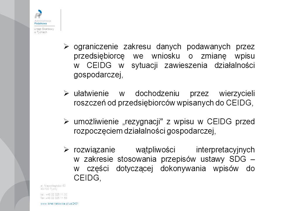 Urząd Skarbowy w Tychach al. Niepodległości 60 43-100 Tychy tel.: +48 32 325 11 00 fax :+48 32 325 11 59 www.isnet.katowice.pl/us/2431  ograniczenie