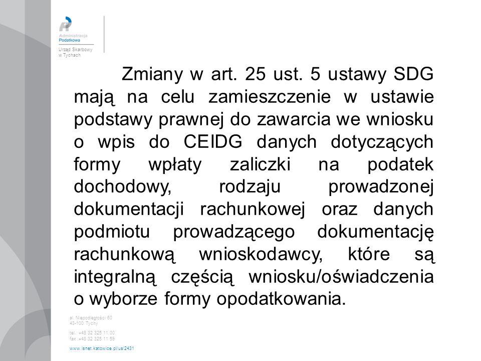 Urząd Skarbowy w Tychach al. Niepodległości 60 43-100 Tychy tel.: +48 32 325 11 00 fax :+48 32 325 11 59 www.isnet.katowice.pl/us/2431 Zmiany w art. 2